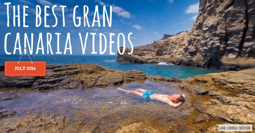 The best Gran Canaria videos from July 2016